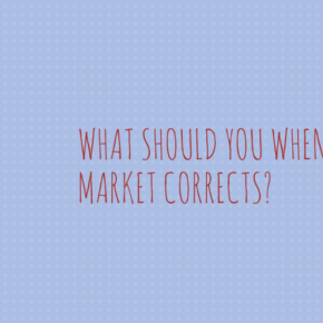 What Should You Do During this Market Correction?
